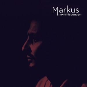 Markus - Reminiscences...