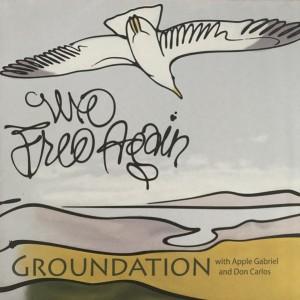 Groundation - We Free Again...