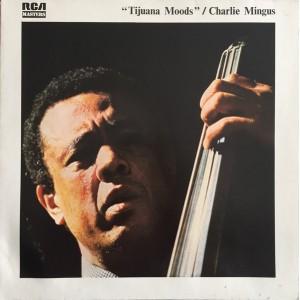 Charlie Mingus - Tijuana...