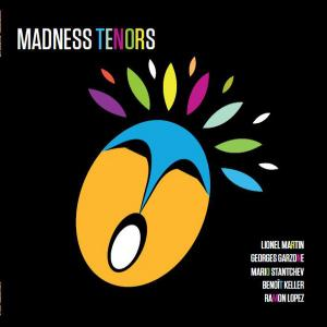 Madness Tenors - Be Jazz...