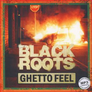 Black Roots - Ghetto Feel...
