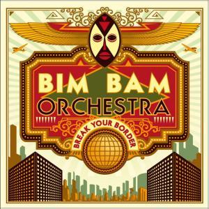 Bim Bam Orchestra - Break...