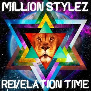 Million Stylez - Revelation...