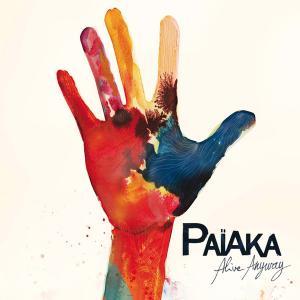 Païaka - Alive Anyway...