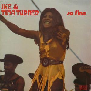 Ike & Tina Turner - So Fine...