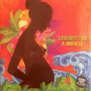 Groundation - A Miracle...