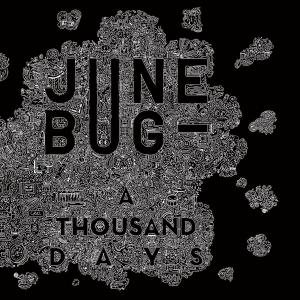 June Bug - A Thousand Days...