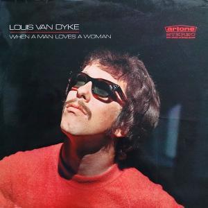 Louis Van Dyke - When A Man...