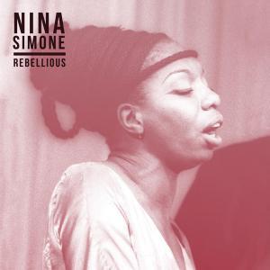Nina Simone - Rebellious...