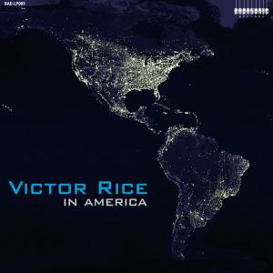 Victor Rice - In America...