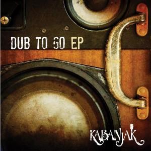Kabanjak - Dub To Go EP...