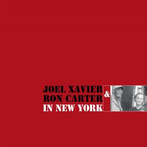 Joel Xavier, Ron Carter -...