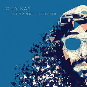 City Kay - Strange Things...