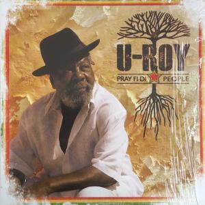 U-Roy - Pray Fi Di People...