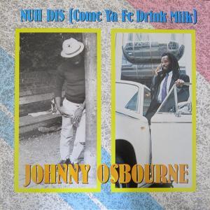 Johnny Osbourne - Nuh Dis...