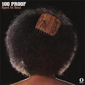 100 Proof Aged In Soul -...