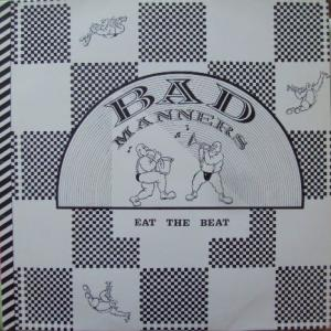 Bad Manners - Eat The Beat...