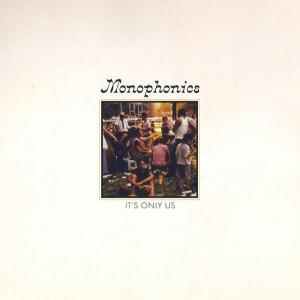 Monophonics - It's Only Us...